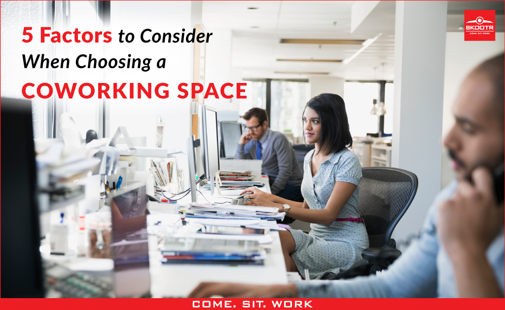 5 Factors to Consider When Choosing a Coworking Space