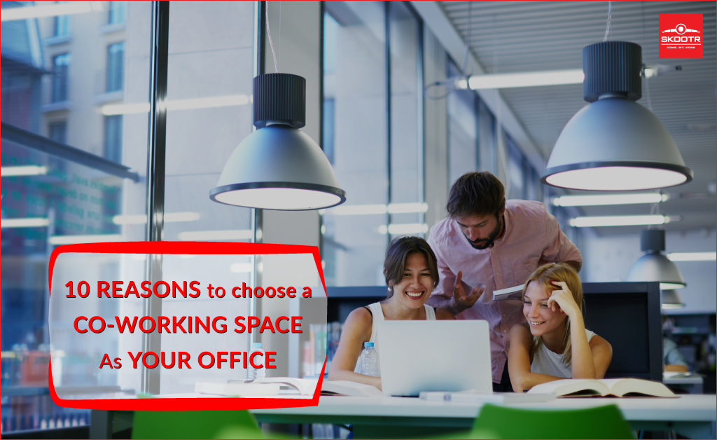10 reasons to choose a Co-working Space as your Office